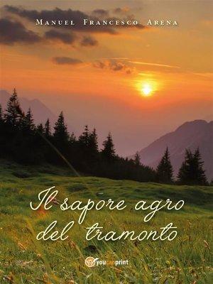cover image of Il sapore agro del tramonto