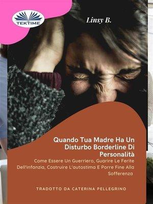 cover image of Quando Tua Madre Ha Un Disturbo Bordeline Della Personalità