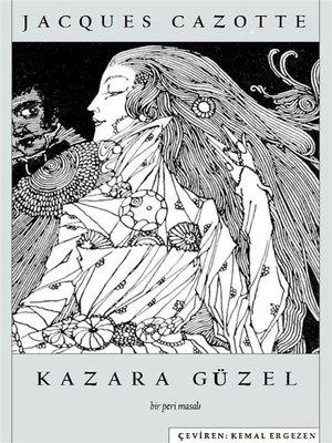 cover image of Kazara Güzel--Bir Peri Masalı