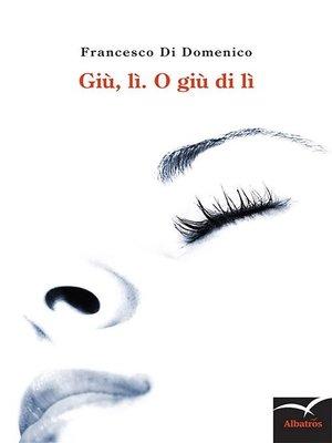 cover image of Giù, lì. O giù di lì