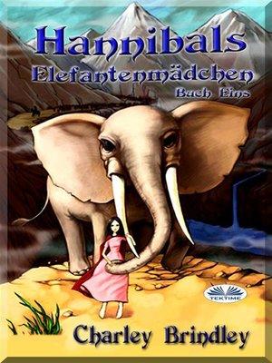 cover image of Hannibals Elefantenmädchen Buch Eins