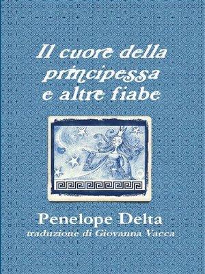 """cover image of """"Il cuore della principessa"""" e altre fiabe"""