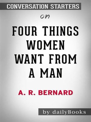 cover image of Four Things Women Want from a Man--by A. R. Bernard​​​​​​​ | Conversation Starters
