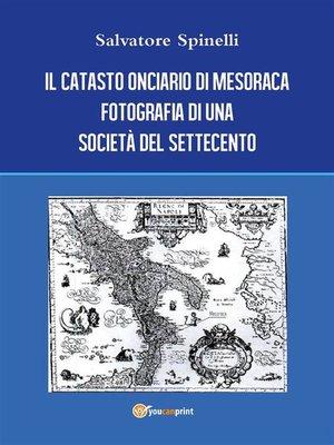 cover image of Il catasto onciario di Mesoraca. Fotografia di una società del Settecento