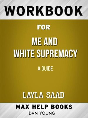 cover image of Workbook for Me and White Supremacy--A Guided Journal--The Official Companion to the New York Times Bestselling Book Me and White Supremacy by Layla F. Saad