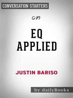 cover image of EQ Applied--The Real-World Guide to Emotional Intelligence by Justin Bariso | Conversation Starters