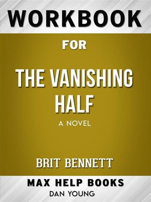 cover image of Workbook for the Vanishing Half-- a Novel by Brit Bennett