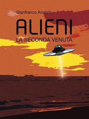 cover image of Alieni. La Seconda Venuta