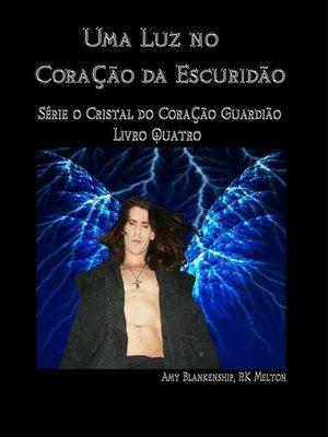 cover image of Uma Luz no Coração da Escuridão