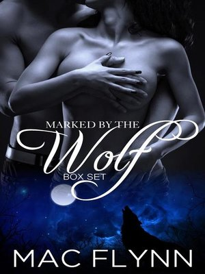 cover image of Marked by the Wolf Box Set--Werewolf Shifter Romance