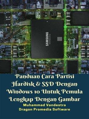 cover image of Panduan Cara Partisi Hardisk & SSD Dengan Windows 10 Untuk Pemula Lengkap Dengan Gambar