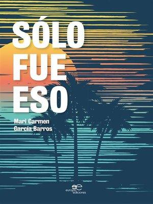 cover image of Sólo fue eso