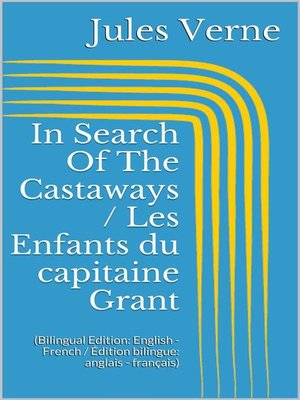 cover image of In Search of the Castaways / Les Enfants du capitaine Grant (Bilingual Edition--English--French / Édition bilingue--anglais--français)