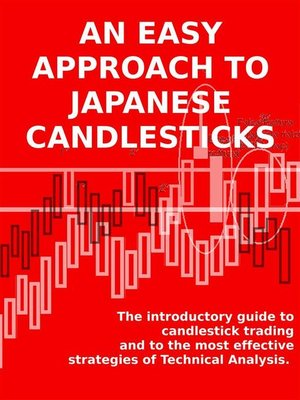 cover image of AN EASY APPROACH TO JAPANESE CANDLESTICKS. the introductory guide to candlestick trading and to the most effective strategies of Technical Analysis.