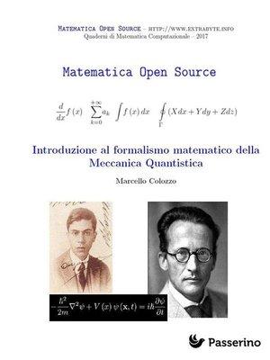 cover image of Introduzione al formalismo matematico della Meccanica Quantistica