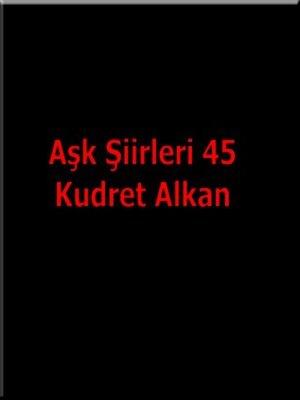 cover image of Aşk Şiirleri 45