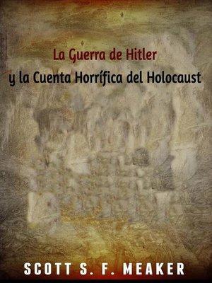 cover image of La Guerra De Hitler Y La Cuenta Horrífica Del Holocausto