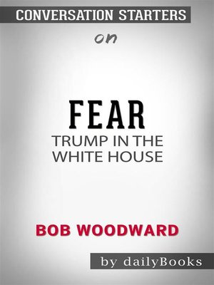 cover image of Fear--Trump in the White House​​​​​​​ by Bob Woodward​​​​​​​ | Conversation Starters