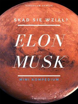 cover image of Elon Musk. Skąd się wziął?