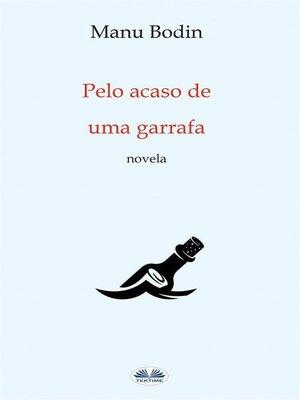 cover image of Pelo Acaso De Uma Garrafa