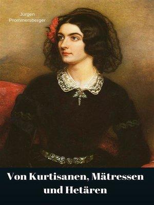 cover image of Von Kurtisanen, Mätressen und Hetären