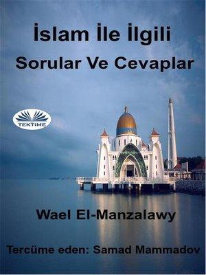 cover image of İslam İle İlgili Sorular Ve Cevaplar
