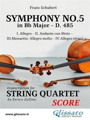 cover image of Symphony No.5--D.485 for String Quartet (score)