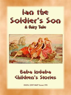 cover image of IAN THE SOLDIER'S SON--A Tale from Scotland