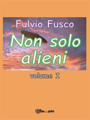cover image of Non solo alieni--Volume I