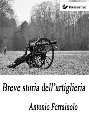 cover image of Breve storia dell'artiglieria