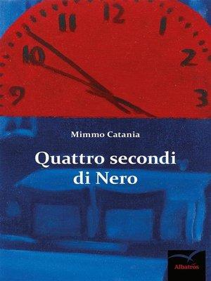 cover image of Quattro secondi di Nero