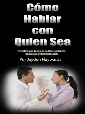 cover image of Como Hablar Con Quien sea [How to Talk to Anyone]