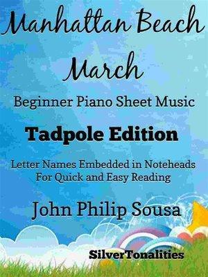 cover image of Manhattan Beach March Beginner Piano Sheet Music Tadpole Edition