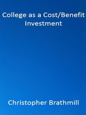 cover image of College as a Cost / Benefit Investment
