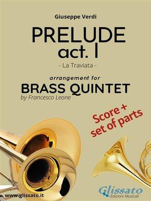 cover image of Prelude act. I (La Traviata)--Brass Quintet score & parts