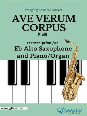 cover image of Ave Verum Corpus--Eb Alto Sax and Piano/Organ
