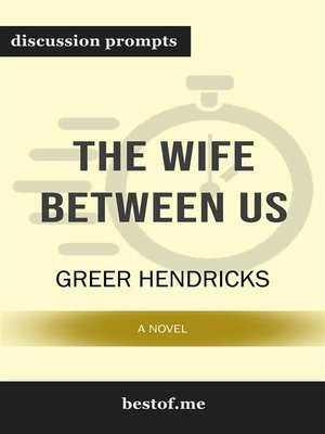 "cover image of Summary--""The Wife Between Us--A Novel"" by Greer Hendricks--Discussion Prompts"