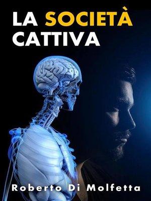 cover image of La società cattiva