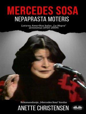 cover image of Mercedes Sosa--Nepaprasta Moteris