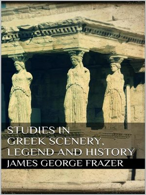 cover image of Studies in Greek Scenery, Legend and History