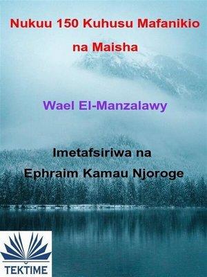 cover image of Nukuu 150 Kuhusu Mafanikio Na Maisha