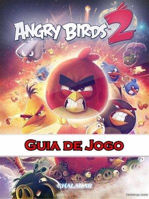 cover image of Angry Birds 2 Guia De Jogo