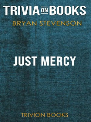 cover image of Just Mercy by Bryan Stevenson (Trivia-On-Books)
