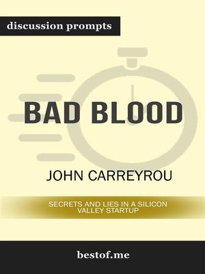 cover image of Bad Blood--Secrets and Lies in a Silicon Valley Startup--Discussion Prompts