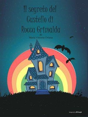 cover image of Il Segreto del Castello di Rocca Grimalda