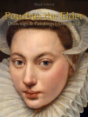 cover image of Pourbus the Elder--Drawings & Paintings (Annotated)