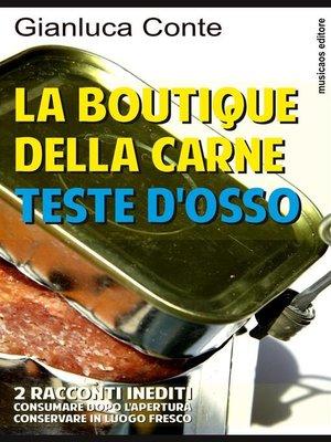 cover image of La boutique della carne--Teste d'osso