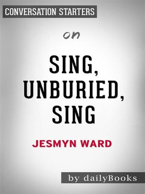 cover image of Sing, Unburied, Sing--by Jesmyn Ward