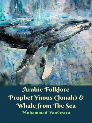 cover image of Arabic Folklore Prophet Yunus (Jonah) & Whale from the Sea