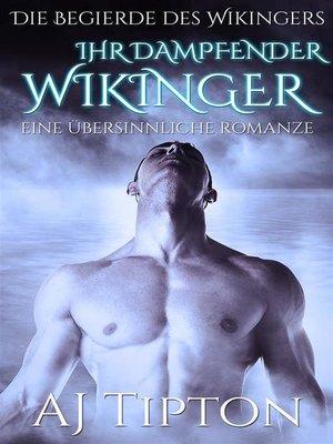 cover image of Ihr Dampfender Wikinger--Eine Übersinnliche Romanze